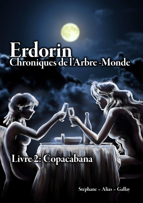 Erdorin, Chroniques de l'Arbre-Monde, Livre 2: Copacabana (EPUB)